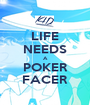 LIFE NEEDS A POKER FACER - Personalised Poster A1 size