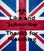 Like and Subscribe and Thanks for Watching - Personalised Poster A1 size