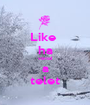 Like  ha várod a telet - Personalised Poster A1 size