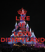 LIKE IF YOU LOVE DISNEYLAND - Personalised Poster A1 size