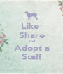 Like  Share and Adopt a Staff - Personalised Poster A1 size