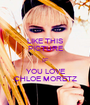 LIKE THIS PICTURE IF YOU LOVE CHLOE MORETZ - Personalised Poster A1 size