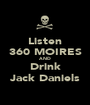 Listen 360 MOIRES AND  Drink Jack Daniels - Personalised Poster A1 size