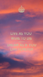 LIVE AS YOU  WERE TO DIE TOMORROW DREAM AS IF YOU LIVE FOREVER - Personalised Poster A1 size