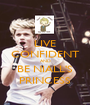 LIVE CONFIDENT AND BE NIALL'S PRINCESS - Personalised Poster A1 size