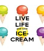 LIVE LIFE and love ICE- CREAM - Personalised Poster A1 size