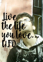 Live the life you love... UFD - Personalised Poster A1 size