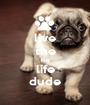 live the pug life dude - Personalised Poster A1 size