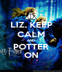 LIZ, KEEP CALM AND POTTER ON - Personalised Poster A1 size