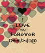 ! LOv€ YoU FoReVeR D€€/>¡|《@ - Personalised Poster A1 size