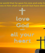 love God with all your heart - Personalised Poster A1 size