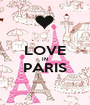 LOVE IN PARIS  - Personalised Poster A1 size