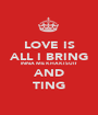 LOVE IS ALL I BRING INNA ME KHAKI SUIT AND TING - Personalised Poster A1 size