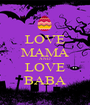 LOVE MAMA AND LOVE BABA - Personalised Poster A1 size