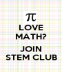 LOVE MATH?  JOIN STEM CLUB - Personalised Poster A1 size