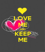 LOVE ME AND KEEP ME - Personalised Poster A1 size