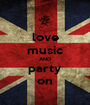 love music AND party on - Personalised Poster A1 size