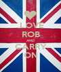 LOVE ROB AND CARRY ON - Personalised Poster A1 size