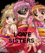 LOVE SISTERS  - Personalised Poster A1 size