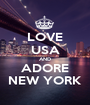 LOVE USA AND ADORE NEW YORK - Personalised Poster A1 size