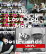 Love You More ♥  My BestFriends - Personalised Poster A1 size