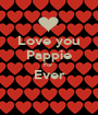 Love you Pappie For  Ever  - Personalised Poster A1 size