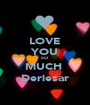 LOVE YOU SO  MUCH  Deriesar - Personalised Poster A1 size