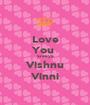Love You  Sreeya Vishnu Vinni - Personalised Poster A1 size