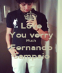 Love You verry Much Fernando Sampaio - Personalised Poster A1 size