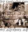 love you you are my world and  my life <3 - Personalised Poster A1 size