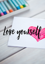 Love yourself - Personalised Poster A1 size