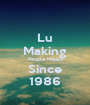 Lu Making People Happy Since 1986 - Personalised Poster A1 size