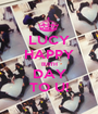 LUCY HAPPY BIRTH DAY TO U! - Personalised Poster A1 size