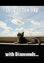 Lucy in the Sky with Diamonds... - Personalised Poster A1 size
