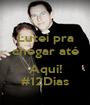 Lutei pra chegar até  Aqui! #12Dias - Personalised Poster A1 size