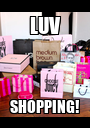 LUV SHOPPING! - Personalised Poster A1 size