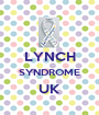 LYNCH SYNDROME UK  - Personalised Poster A1 size