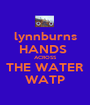 lynnburns HANDS  ACROSS THE WATER WATP - Personalised Poster A1 size
