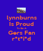 lynnburns Is Proud To Be A Gers Fan r*t*i*d - Personalised Poster A1 size