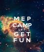 M E P CAMP L E T G E T F U N - Personalised Poster A1 size