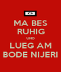 MA BES RUHIG UND LUEG AM BODE NIJERI - Personalised Poster A1 size