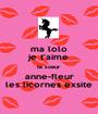 ma lolo je t'aime ta soeur anne-fleur les licornes exsite - Personalised Poster A1 size