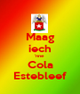 Maag iech 'nne  Cola Estebleef - Personalised Poster A1 size