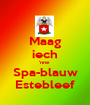 Maag iech 'nne  Spa-blauw Estebleef - Personalised Poster A1 size