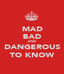 MAD BAD AND DANGEROUS TO KNOW - Personalised Poster A1 size