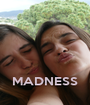 MADNESS - Personalised Poster A1 size