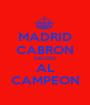 MADRID CABRON SALUDA AL CAMPEON - Personalised Poster A1 size