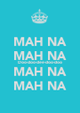 MAH NA MAH NA Doo-doo-dee-doo-doo MAH NA MAH NA - Personalised Poster A1 size