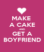 MAKE  A CAKE AND GET A BOYFRIEND - Personalised Poster A1 size