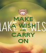 MAKE A WISH AND CARRY ON - Personalised Poster A1 size
